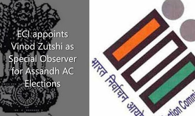 ECI appoints Vinod Zutshi as Special Observer for Assandh AC Elections
