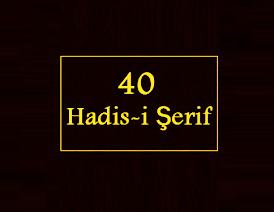 Peygamberimiz Hz. Muhammed (s.a.v.)'in Kırk Hadis-i Şerifi