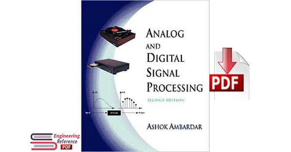 Analog and Digital Signal Processing Second Edition by Ashok Ambardar