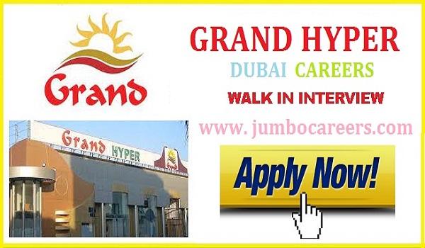 Grand Hyper Dubai Careers 2021 - Walk In Interview