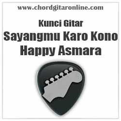 Chord Happy Asmara Sayangmu Karo Kono