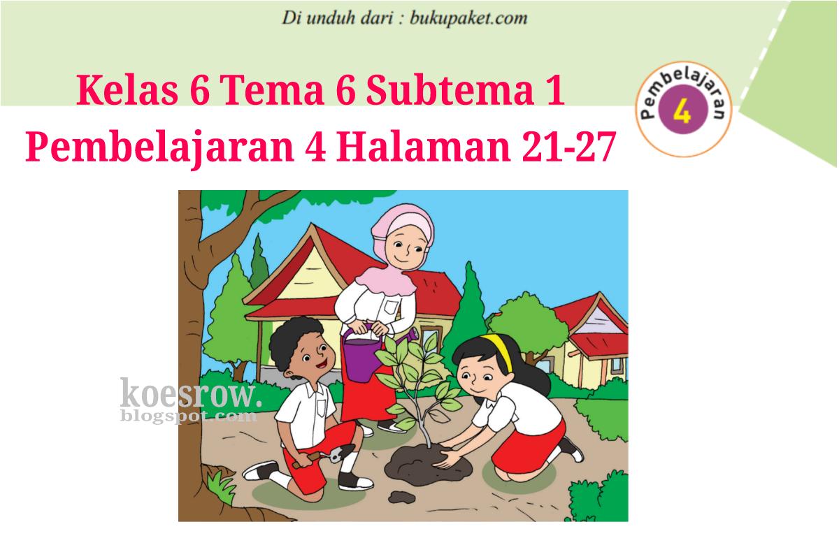 Kunci Jawaban Buku Tematik Tema 6 Kelas 6 Halaman 21 25 26 27