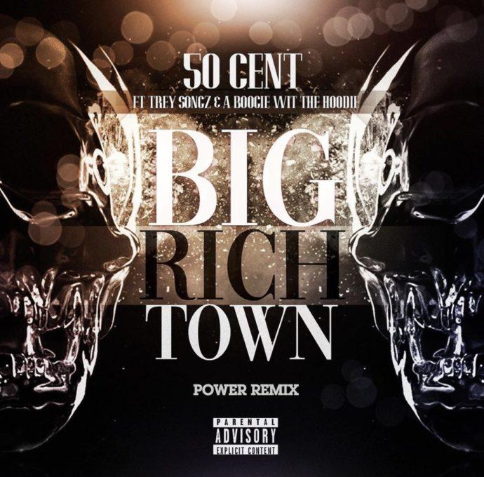 50 cent big rich town remix feat trey songz a boogie wit da hoodie
