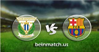 مشاهدة مباراة برشلونة وليغانيس بث مباشر اليوم 30-01-2020 في كأس ملك إسبانيا