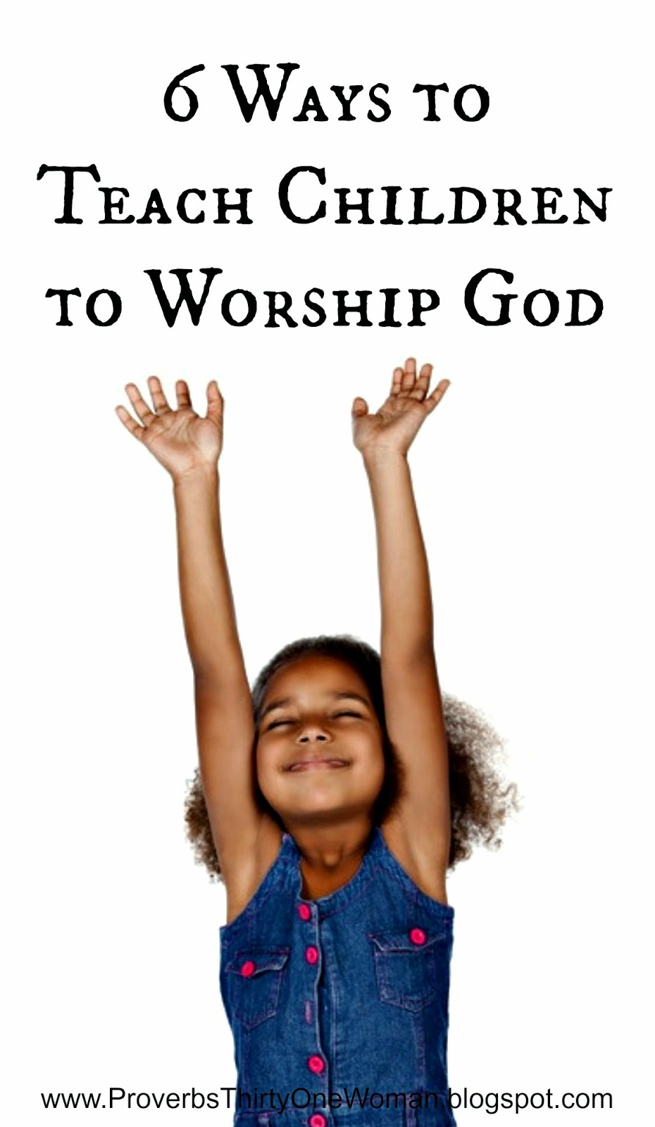 6 Ways To Create A Bohemian California Look No Matter What: 6 Ways To Teach Children To Worship God, Every Day