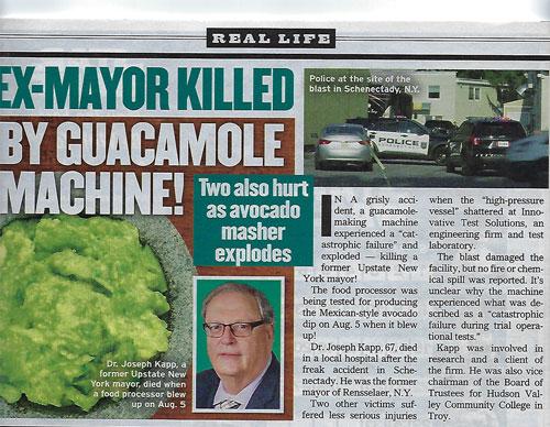 Exploding Guacamole machine kills former mayor (Source: Globe Magazine, Sept 7, 2020)