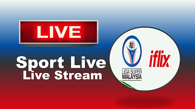 Live Liga Super Malaysia