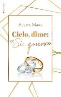 Cielo, dime: «Sí, quiero», Alexia Mars
