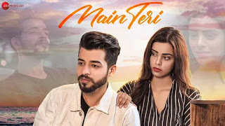 MAIN TERI LYRICS KASHISH KUMAR