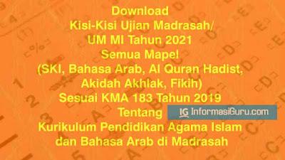Download Kisi-Kisi Ujian Madrasah/UM MI Tahun 2021 Semua Mapel: SKI, Bahasa Arab, Al Quran Hadist, Akidah Akhlak, Fikih,  Sesuai KMA 183 Tahun 2019