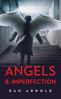 Angels & Imperfection - a detective thriller with a spiritual twist by Dan Arnold