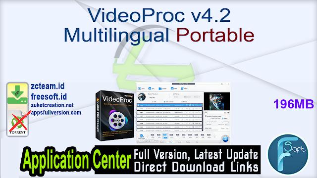 VideoProc v4.2 Multilingual Portable_ ZcTeam.id
