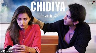 Chidiya – Vilen Song Lyrics Mp3 Audio & Video Download