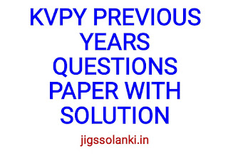 KVPY PREVIOUS 8 YEARS QUESTION PAPERS WITH SOLUTION