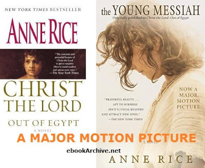 Young Messiah Christ the Lord Out of Egypt by Anne Rice epub
