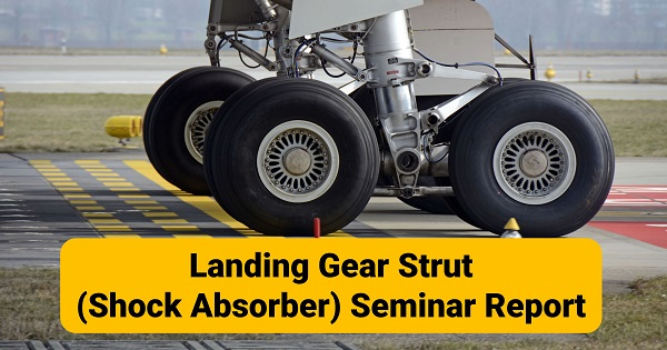 Landing Gear Strut Shock Absorber Seminar Report