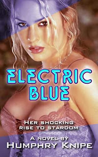 Electric Blue: Her Shocking Rise To Stardom by Humphry Knipe