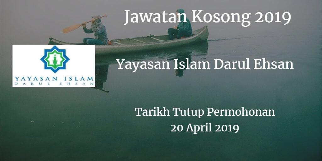 Jawatan Kosong Yayasan Islam Darul Ehsan 20 April 2019