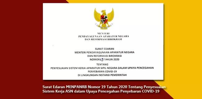 Surat Edaran MENPANRB Nomor 19 Tahun 2020 Tentang Penyesuaian Sistem Kerja ASN dalam Upaya Pencegahan Penyebaran COVID-19 di Lingkungan Instansi Pemerintah