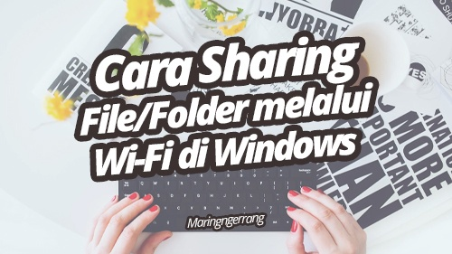 Cara Sharing File Melalui Jaringan di Windows