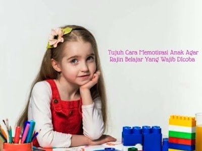 7-cara-memotivasi-anak-agar-rajin-belajar-yang-wajib-dicoba