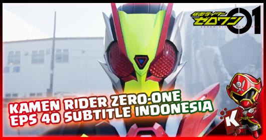 Kamen Rider Zero-One Episode 40 Subtitle Indonesia