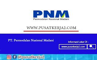 Lowongan Kerja SMA SMK D3 S1 September 2020 Permodalan Nasional Madani