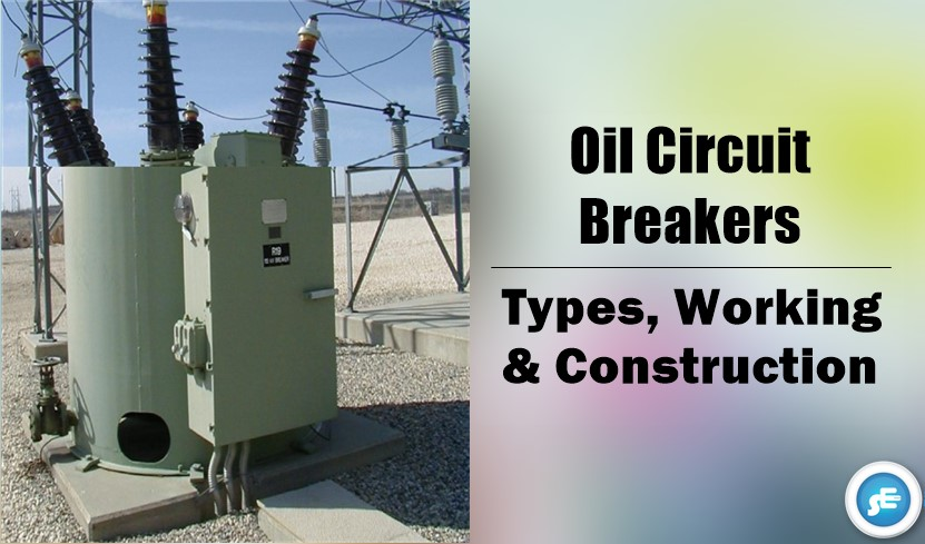 Oil Circuit Breakers Types Working And Construction
