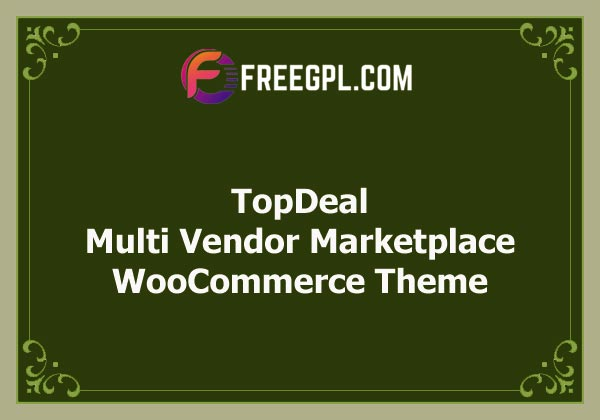 TopDeal - Multi Vendor Marketplace Elementor WooCommerce WordPress Theme Nulled Download Free