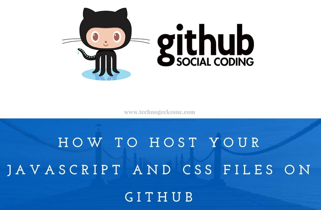 How To Host Your Javascript and CSS Files on Github – Google
