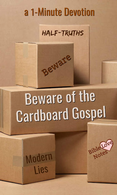 """Beware of the """"Cardboard Gospel"""" - the modern version of Christianity which isn't Christianity at all."""