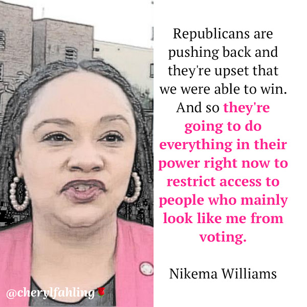 Republicans are pushing back and they're upset that we were able to win. And so they're going to do everything in their power right now to restrict access to people who mainly look like me from voting. — Rep. Nikema Williams