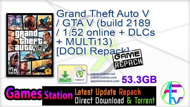 Grand Theft Auto V  GTA V (build 2189  1.52 online + DLCs + MULTi13) – [DODI Repack]