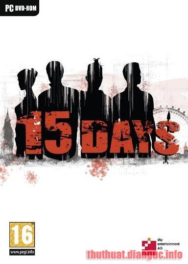 Download Game 15 days Full Crack, Game 15 days, Game 15 days free download,Game 15 days full crack, Tải Game 15 days miễn phí