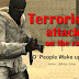 Terrorist attacks on the rise: O people wake up