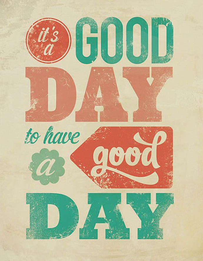 its a good day to have a good day - Inspirational Positive Quotes with Images