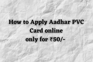 How to apply for Aadhar PVC card