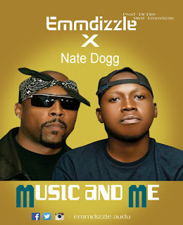 [Music] Emmdizzle x Nate Dogg - Music and me