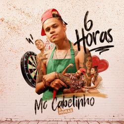 Música 6 Horas - MC Cabelinho (2019<)