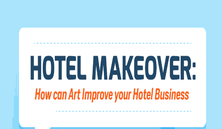 Hotel Makeover: How can Art Improve your Hotel Business #infographic