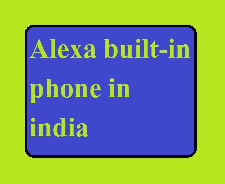 Alexa built-in phone in india