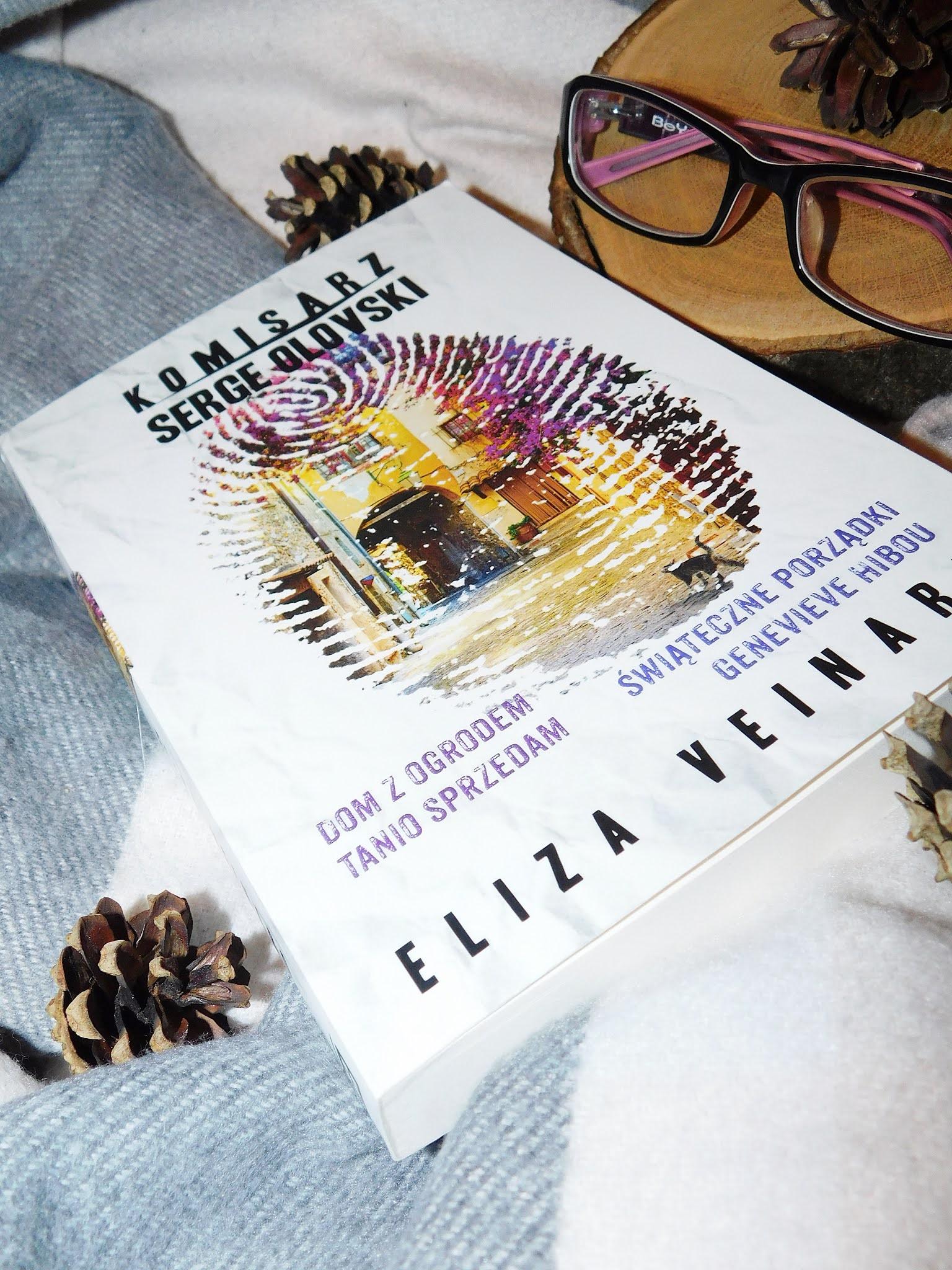 """""""Dom z ogrodem tanio sprzedam"""" oraz """"Świąteczne porządki Genevieve Hibou"""". Cykl kryminalnych opowieści Elizy Veinard."""