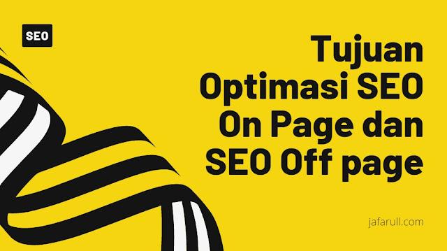 Tujuan dari Dilakukannya Optimasi Seo On Page Maupun Optimasi Seo Off Page yaitu
