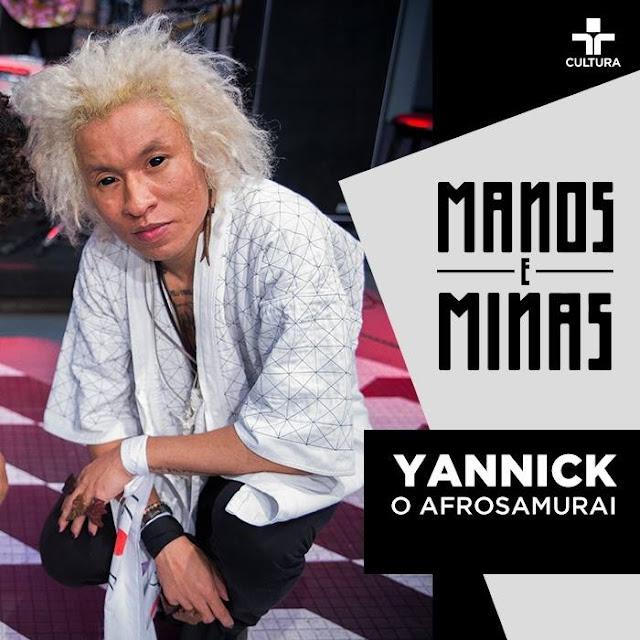 O Afro Samurai, Yannick no Manos e Minas
