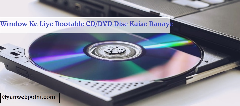 Window-Bootable-CD-DVD-Disc-Kaise-Banaye