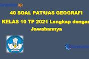 Soal PAT / UAS Geografi Kelas 10 Tahun 2021 (Lengkap dengan Jawabannya)