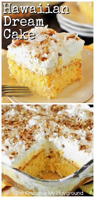 Hawaiian Dream Cake ~ a layered delight with pineapple & coconut laced yellow cake, creamy pineapple pudding, and freshly whipped cream & coconut topping. Cool, creamy, & comforting! www.thekitchenismyplayground.com