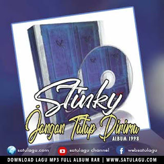 Download Lagu Stinky Album Jangan Tutup Dirimu
