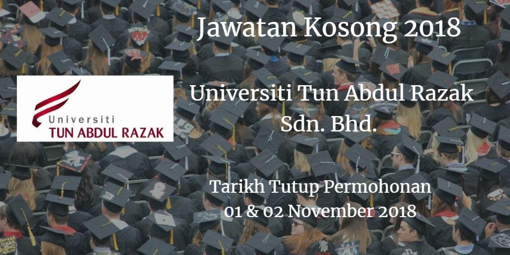 Jawatan Kosong Universiti Tun Abdul Razak Sdn. Bhd. 01 & 02 November 2018