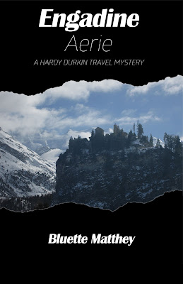 Book Launch Guest Post: Engadine Aerie: Hardy Durkin Travel Mystery Series, by Bluette Matthey